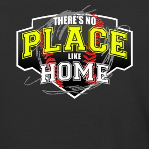 THERE S NO PLACE LIKE HOME - Baseball T-Shirt