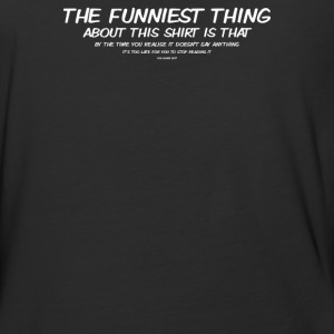 THE FUNNIEST THING ABOUT THIS - Baseball T-Shirt