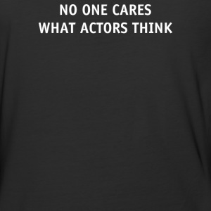 No One Care What Actor Think - Baseball T-Shirt