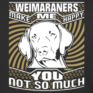 Weimaraner Make Me Happy Shirt - Baseball T-Shirt