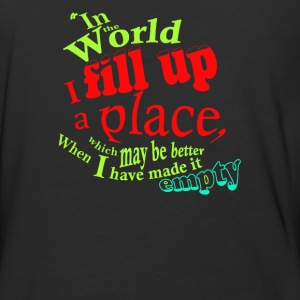 In the world i fill up a place - Baseball T-Shirt