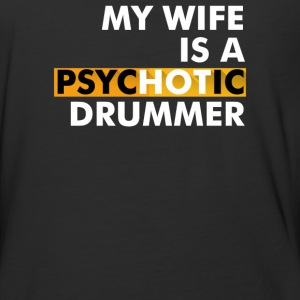 My Wife Is A Psychotic Drummer - Baseball T-Shirt