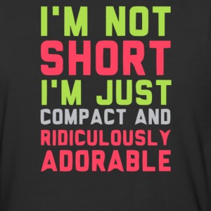 I'm not short i'm just compact and ridiculously - Baseball T-Shirt