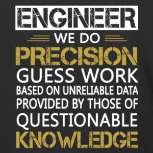 Engineer We Do Precision Guess Work T Shirt - Baseball T-Shirt