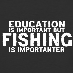 Education is important but Fishing is importanter - Baseball T-Shirt