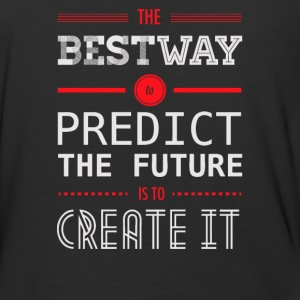 The bestway to predict the future is to create it - Baseball T-Shirt