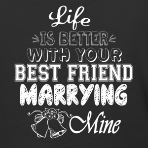 Your Best Friend Marrying Mine T Shirt - Baseball T-Shirt