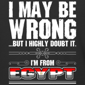 I May Be Wrong Im From Egypt - Baseball T-Shirt