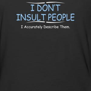 I Dont Insult People - Baseball T-Shirt