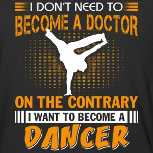 I Want To Become A Dancer T Shirt - Baseball T-Shirt