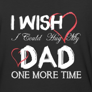 I wish I Could Hug My Dad One More Time T Shirt - Baseball T-Shirt