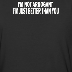 IM Not Arrogant - Baseball T-Shirt