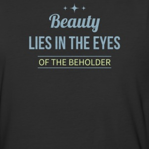 Beauty lies in the eyes of the beholder - Baseball T-Shirt