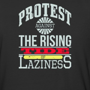 Protest Against The Rising Tide of Laziness - Baseball T-Shirt