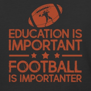 Education is important football is importanter - Baseball T-Shirt
