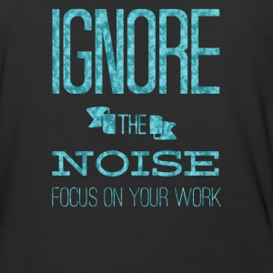 Ignore the noise focus on your work - Baseball T-Shirt