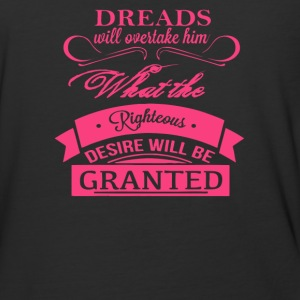 Dreads willovertake him righteous desire will be - Baseball T-Shirt