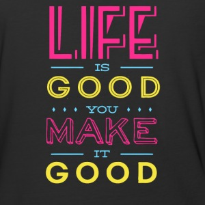 Life is Good you make it good - Baseball T-Shirt