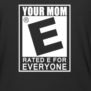 Your Mom Is Rated E For Everyone - Baseball T-Shirt