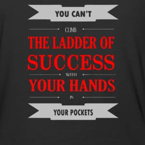You can't the ladder of success your hands - Baseball T-Shirt