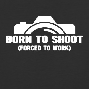 Born To Shoot Forced To Work Tee - Baseball T-Shirt