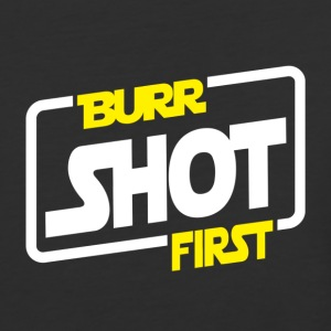 Burr Shot First - Baseball T-Shirt
