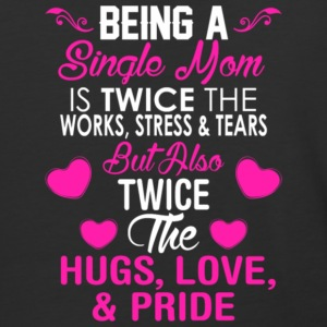 Being A Single Mom T Shirt - Baseball T-Shirt