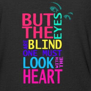 But the eyes are blind one must look - Baseball T-Shirt