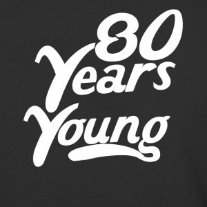 80 Years Young Funny 80th Birthday - Baseball T-Shirt