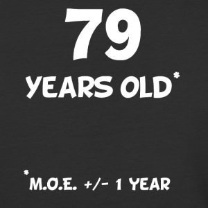 79 Plus Or Minus 1 Year Funny 80th Birthday - Baseball T-Shirt