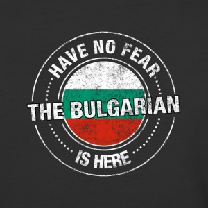 Have No Fear The Bulgarian Is Here - Baseball T-Shirt