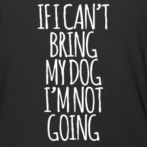If I Can t Bring My Dog I m Not Going - Baseball T-Shirt