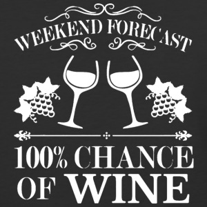 Weekend Forecast 100% Chance Of Wine T Shirt - Baseball T-Shirt