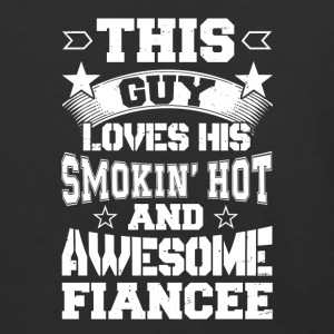 This Guy Loves His Smokin' Hot And Awesome Fiancee - Baseball T-Shirt