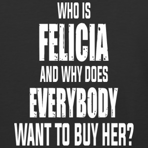 Who Is Felicia Tshirt - Baseball T-Shirt