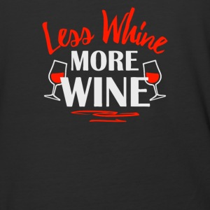 Less Whine More Wine - Baseball T-Shirt