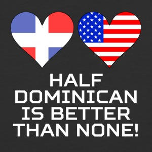 Half Dominican Is Better Than None - Baseball T-Shirt