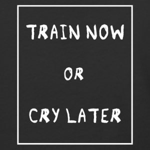 Train now or cry later - Baseball T-Shirt