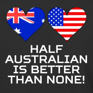 Half Australian Is Better Than None - Baseball T-Shirt