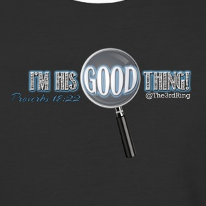 I'm his good thing! - Baseball T-Shirt