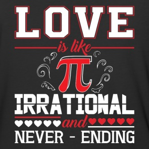 Love Is Like Pie Irrational And Never Ending Shirt - Baseball T-Shirt