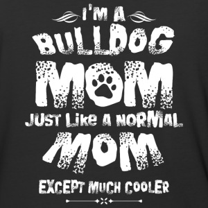 I'm A Bulldog Mom T Shirt - Baseball T-Shirt