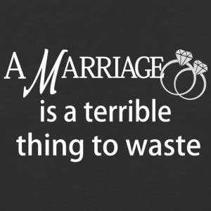 Marriage is a Terrible Thing to Waste - Baseball T-Shirt
