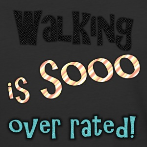 Walking is sooo over rated-color - Baseball T-Shirt