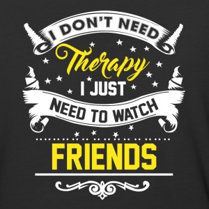 I Just Want To Watch Friends - Baseball T-Shirt
