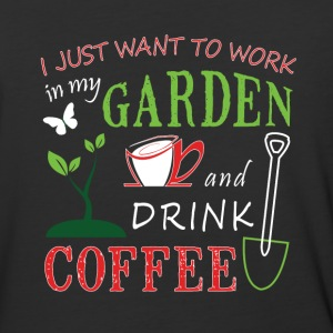 Work In My Garden And Drink Coffee T Shirt - Baseball T-Shirt