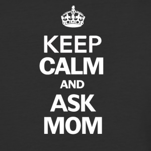Keep Calm And Ask Mom - Baseball T-Shirt