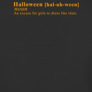 Halloween An Excuse For Girls To Dress Like Sluts - Baseball T-Shirt