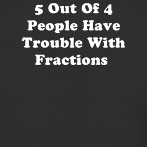 5 Out Of 4 People Have Trouble With Fractions - Baseball T-Shirt