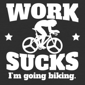 Work Sucks I'm Going Biking - Baseball T-Shirt